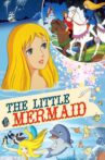 Hans Christian Anderson's The Little Mermaid Movie Streaming Online