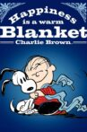 Happiness Is a Warm Blanket, Charlie Brown Movie Streaming Online