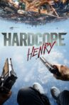 Hardcore Henry Movie Streaming Online