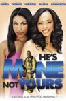 He's Mine Not Yours Movie Streaming Online
