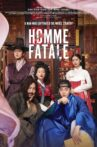 Homme Fatale Movie Streaming Online