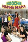 Hoochie Mamma Drama Movie Streaming Online