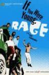 If You Were Young: Rage Movie Streaming Online