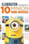 Illumination Presents: 10 Minion Mini-Movies Movie Streaming Online