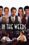 In the Weeds Movie Streaming Online