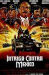 Intriga contra México Movie Streaming Online