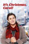 It's Christmas, Carol! Movie Streaming Online