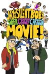 Jay And Silent Bob's Super Groovy Cartoon Movie Movie Streaming Online