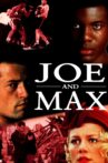 Joe and Max Movie Streaming Online