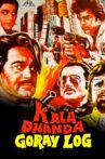 Kala Dhanda Goray Log Movie Streaming Online