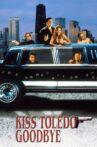 Kiss Toledo Goodbye Movie Streaming Online