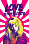 Love and Other Cults Movie Streaming Online
