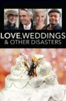 Love, Weddings and Other Disasters Movie Streaming Online