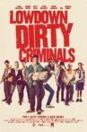 Lowdown Dirty Criminals Movie Streaming Online