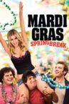 Mardi Gras : Spring Break Movie Streaming Online