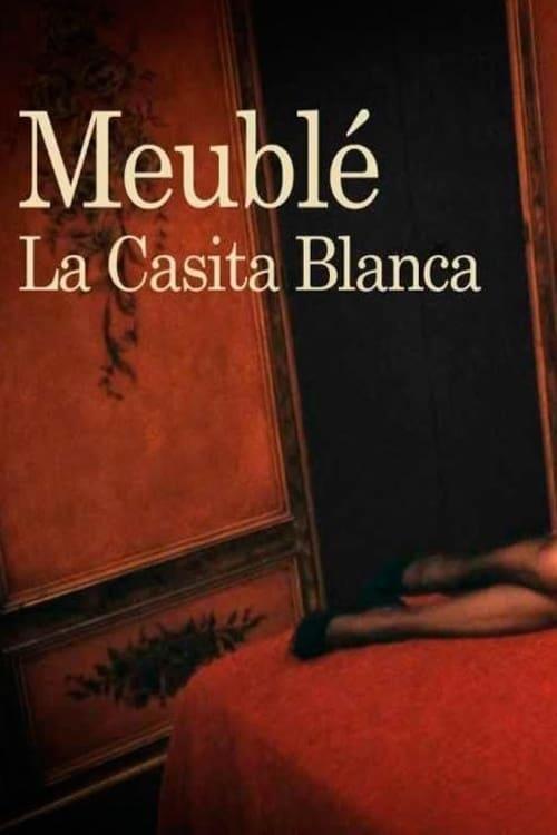 Meublé La Casita Blanca Movie Streaming Online