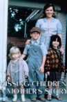 Missing Children: A Mother's Story Movie Streaming Online