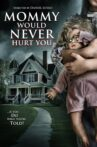 Mommy Would Never Hurt You Movie Streaming Online