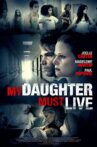 My Daughter Must Live Movie Streaming Online