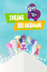 My Little Pony: Equestria Girls - Spring Breakdown Movie Streaming Online