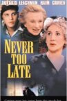 Never Too Late Movie Streaming Online