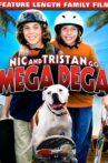 Nic & Tristan Go Mega Dega Movie Streaming Online