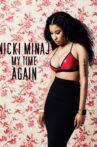 Nicki Minaj: My Time Again Movie Streaming Online