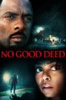 No Good Deed Movie Streaming Online