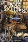 Nuts & Robbers Movie Streaming Online