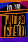 Penn & Teller: Try This at Home Too Movie Streaming Online