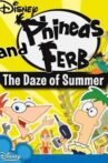 Phineas and Ferb: The Daze of Summer Movie Streaming Online