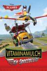 Planes: Vitaminamulch Air Spectacular Movie Streaming Online