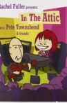 Rachel Fuller presents: In the Attic with Pete Townshend & Friends Movie Streaming Online