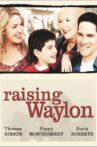 Raising Waylon Movie Streaming Online