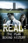 Real: The Plan Behind History Movie Streaming Online