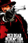 Red Dead Redemption: The Man from Blackwater Movie Streaming Online