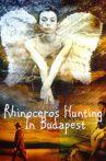 Rhinoceros Hunting in Budapest Movie Streaming Online