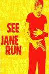 See Jane Run Movie Streaming Online