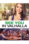 See You In Valhalla Movie Streaming Online