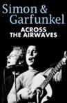 Simon & Garfunkel: Across the Airwaves Movie Streaming Online