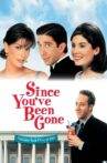 Since You've Been Gone Movie Streaming Online