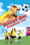 Soccer Dog 2: European Cup Movie Streaming Online