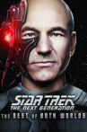 Star Trek: The Next Generation: The Best of Both Worlds Movie Streaming Online