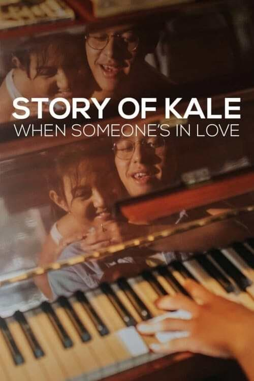 Story of Kale: When Someone's in Love Movie Streaming Online