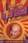 Super Banzai Video Show Movie Streaming Online