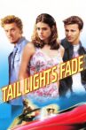 Tail Lights Fade Movie Streaming Online