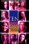Ten Tiny Love Stories Movie Streaming Online