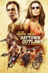 The Baytown Outlaws Movie Streaming Online