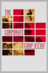 The Corporate Coup D'État Movie Streaming Online