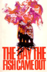 The Day the Fish Came Out Movie Streaming Online